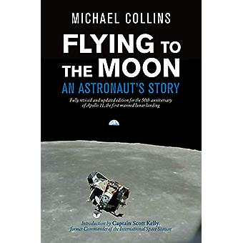 Flying to the Moon - An Astronaut-apos;s Story de Michael Collins - 9780374
