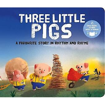 Three Little Pigs - A Favourite Story in Rhythm and Rhyme by Susan San