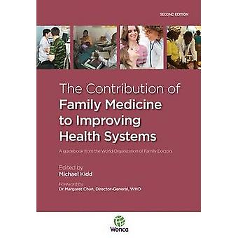 The Contribution of Family Medicine to Improving Health Systems - A Gu