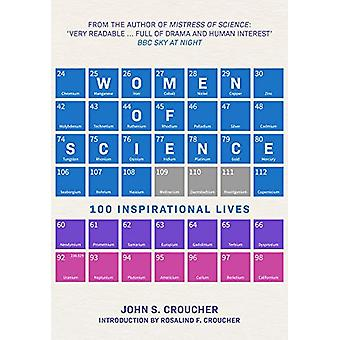 Women of Science - 100 Inspirational Lives by Professor John S. Crouch