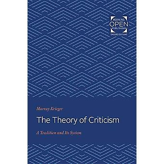 The Theory of Criticism - A Tradition and Its System by Murray Krieger