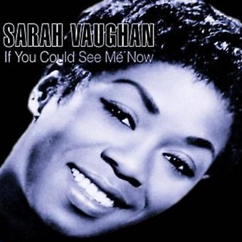 Sarah Vaughan - If You Could See Me Now [CD] USA import