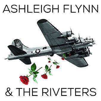 Flynn * Ashleigh & the Riveters - Ashleigh Flynn and the Riveters [CD] USA import