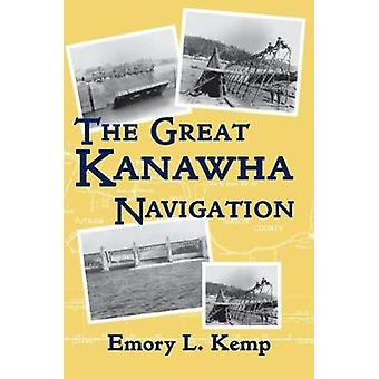 The Great Kanawha Navigation by Emory L. Kemp - 9780822961277 Book