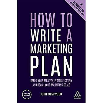 How to Write a Marketing Plan: Define Your Strategy, Plan Effectively and Reach Your Marketing Goals - Creating Success