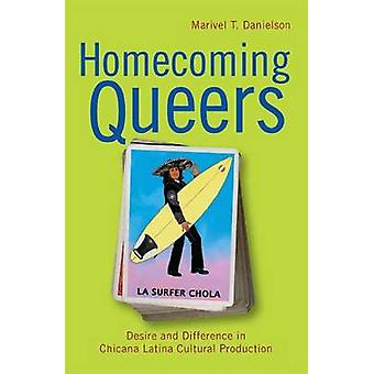 Homecoming Queers - Lust och skillnad i Chicana Latina Cultural P