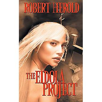 The Eidola Project by Robert Herold - 9781509224067 Book