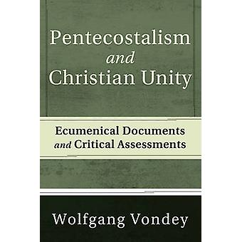 Pentecostalism and Christian Unity by Wolfgang Vondey - 9781608990771