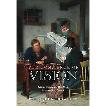 The Commerce of Vision by Peter John Brownlee