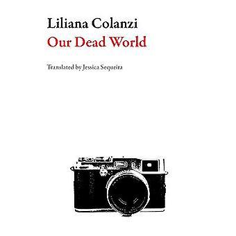 Our Dead World Bolivian Literature