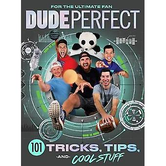 Dude Perfect 101 Tricks Tips and Cool Stuff