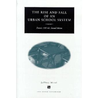 Rise and Fall of an Urban School System  Detroit 190781 by Jeffrey Mirel