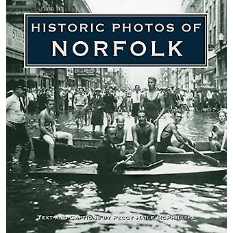 Historic Photos of Norfolk by Text by Peggy Haile McPhillips