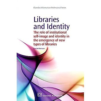 Libraries and Identity: The Role of Institutional Self Image and Identity in the Emergence of New Types of Libraries