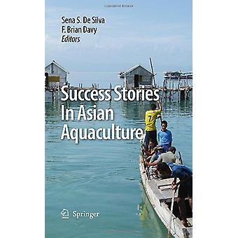 Framgångshistorier i asiatiskt vattenbruk av Sena S. De Silva - 9789048130
