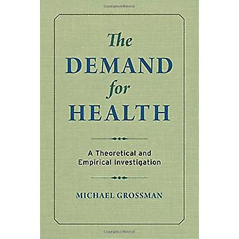 The Demand for Health - A Theoretical and Empirical Investigation by M