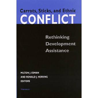 Carrots - Sticks - and Ethnic Conflict - Rethinking Development Assist