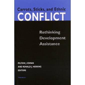 Porkkanat - sauvat - ja etnisiä konflikteja - Rethinking kehitys auttaa