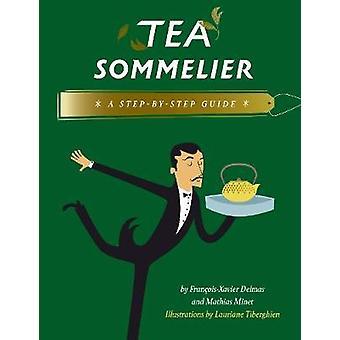 Thee Sommeleir - Een stapsgewijze gids - 9780789213129 Boek