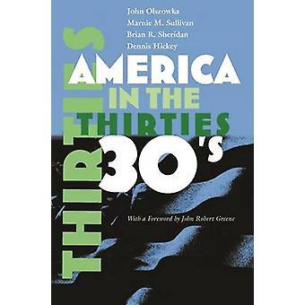 Ameryka w latach trzydziestych przez Dennis Hickey - Marnie M. Sullivan - Brian