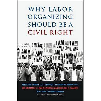 Warum Arbeit organisieren sollte ein Bürgerrecht - Wiederaufbau einer Mitte-Cla