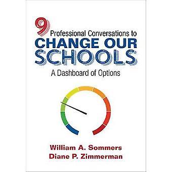 Nueve conversaciones profesionales para cambiar nuestras escuelas - un tablero de