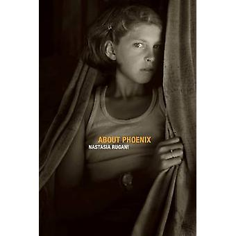 About Phoenix by Nastasia Rugani - 9781554518418 Book