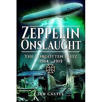 Zeppelin Onslaught - The Forgotten Blitz 1914 - 1915 by Ian Castle - 9