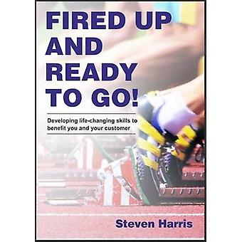 Fired Up and Ready to Go! by Steven Harris - 9781852527600 Book