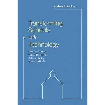 Transforming Schools with Technology - How Smart Use of Digital Tools
