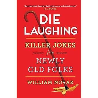 Sterven lachen - Killer grappen voor nieuw bejaarden door William Novak - 978