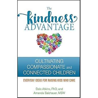 The Kindness Advantage - Cultivating Compassionate and Connected Child