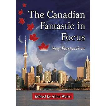 The Canadian Fantastic in Focus - New Perspectives by Allan Weiss - 97