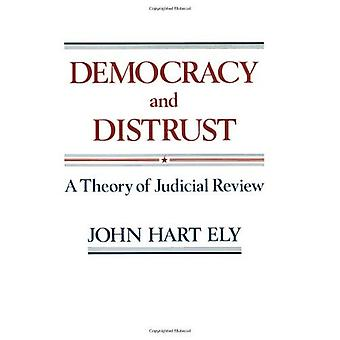 Democracy and Distrust: Theory of Judicial Review (Harvard Paperbacks)