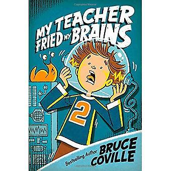 My Teacher Fried My Brains (My Teacher)