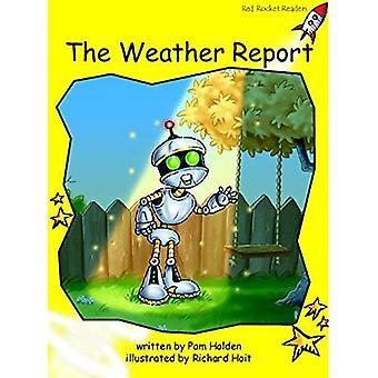 Väderrapporten: Nivå 2: tidigt (röd raket läsare: Fiction uppsättning A)