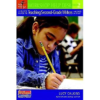 A Quick Guide to Teaching Second-Grade Writers with Units of Study (Workshop Help Desk)