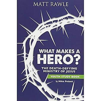 Ce qui rend un héros? Jeunes étudient le livre: La Death-Defying ministère de Jésus