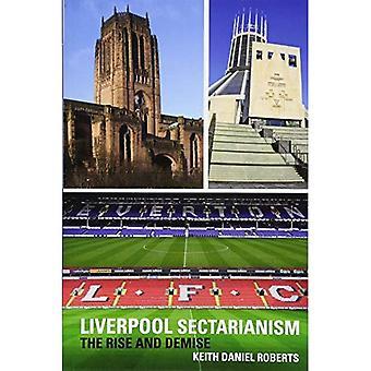 Sectarisme de Liverpool: L'ascension et la chute