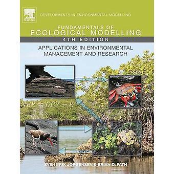 Grunderna i ekologisk modellering applikationer i miljövård och forskning av Jorgensen & Sven Erik
