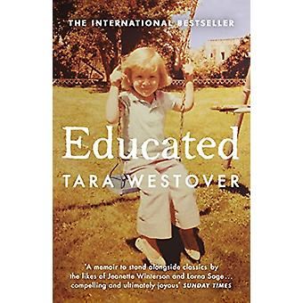 Educated - The Sunday Times and New York Times bestselling memoir by E
