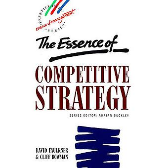 Essence Competitive Strategy by Faulkner & David