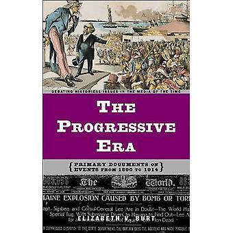 Los documentos primarios de la Era progresiva en acontecimientos de 1890 a 1914 por Burt y Elizabeth V.