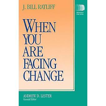 När du står inför förändring av Ratliff & J. Bill