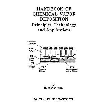 Handbook of Chemical Vapor Deposition Principles Technology and Applications by Pierson & Hugh O.