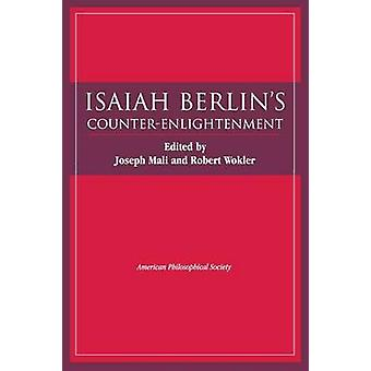 Isaiah Berlins CounterEnlightenment by Berlin & Isaiah