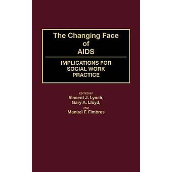The Changing Face of AIDS Implications for Social Work Practice by Lynch & Vincent J.