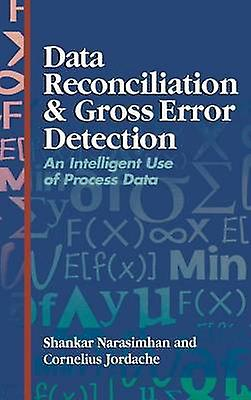Data Reconciliation and Gross Error Detection An Intelligent Use of Process Data by Narasimhan & Shankar