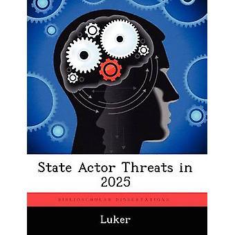 Menaces d'état acteur en 2025 par Luker