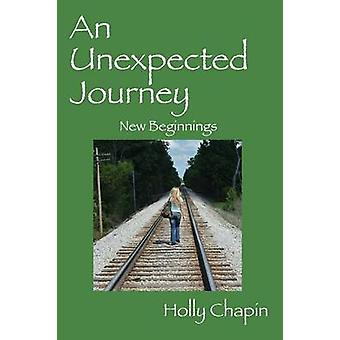 An Unexpected Journey New Beginnings by Chapin & Holly